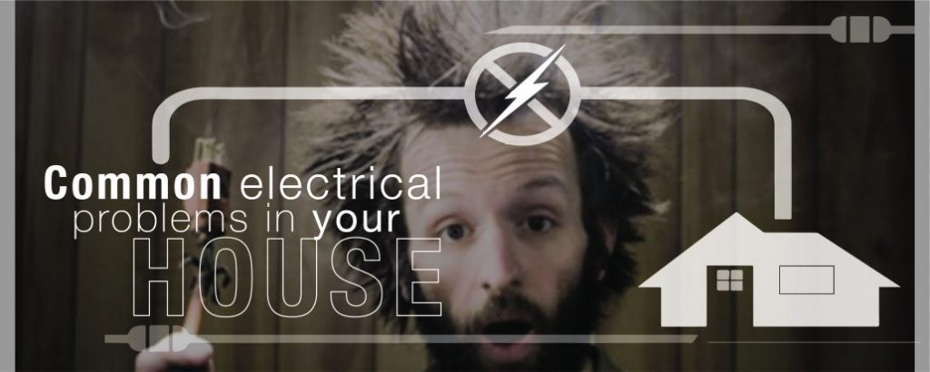 Common Electrical Problems in Your House 17
